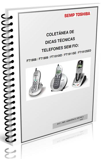 Download apostila coletânea de dicas técnicas de telefones sem fio Semp Toshiba: FT1908 / FT1909 / FT1910ID / FT1911SE / FT1912SED
