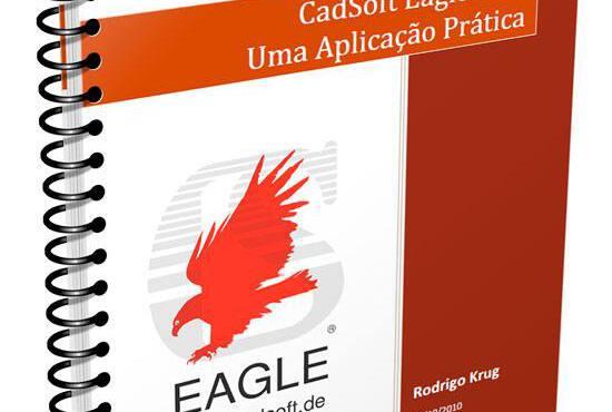 Download Apostila grátis do programa CAD para PCI Cadsoft Eagle 5.10, 5.11- Uma Aplicação Prática