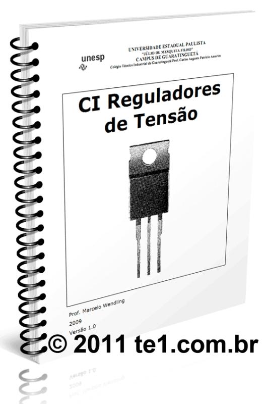 Download Apostila Básica Sobre Regulador De Tensão De Três Pinos Da Série 78 , 79 E 317 - Prof. Marcelo Wendling