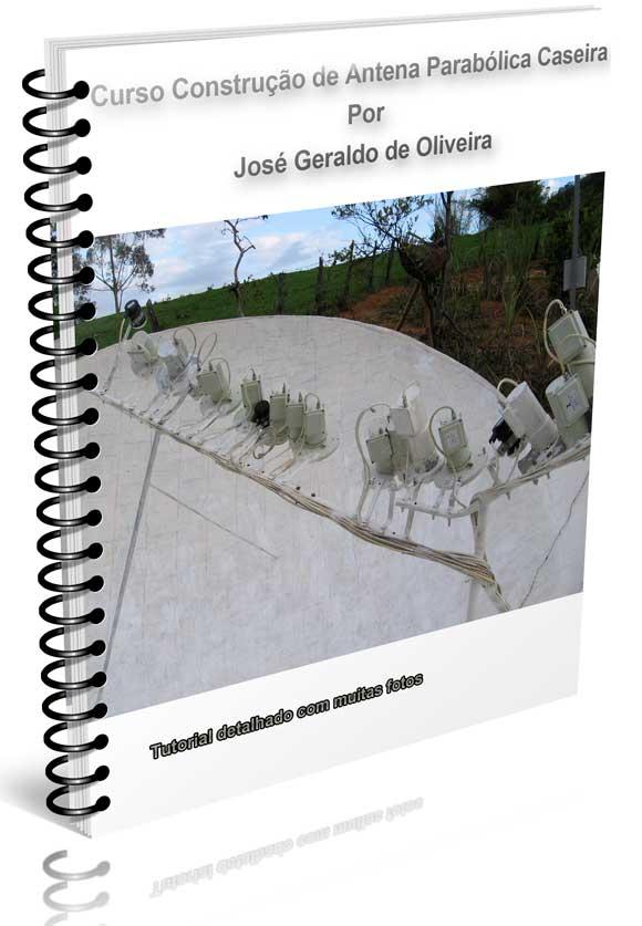 Download dos arquivos do tutorial de como montar Antena Parabólica Caseira - Todos satélite numa só antena - pelo Inventor Mineiro José Geraldo