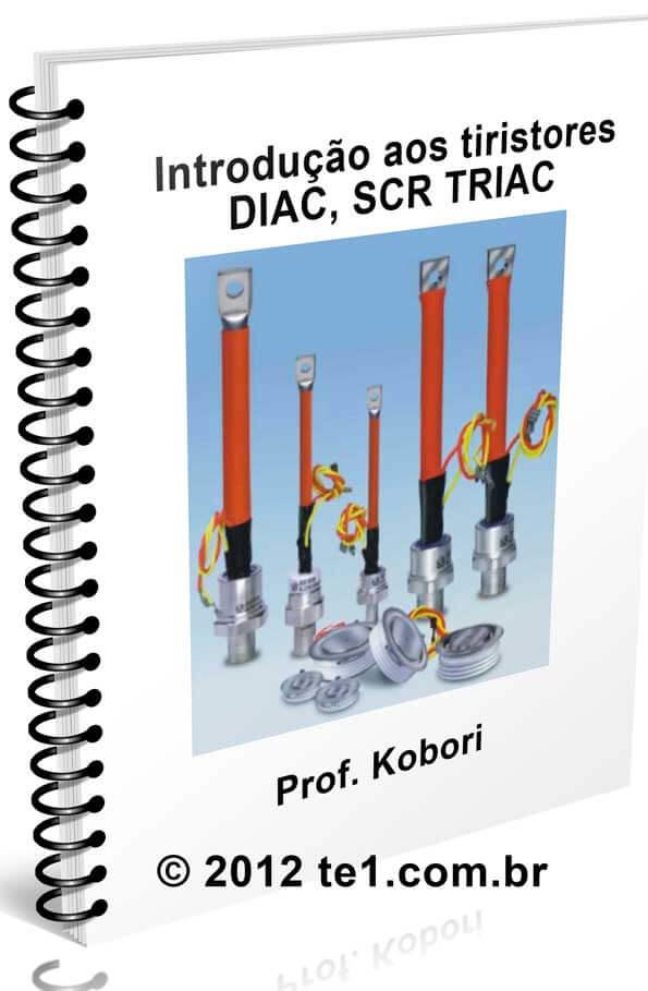 Download Apostila sobre Tiristores - Diac, SCR e TRIAC- Professor Kobori