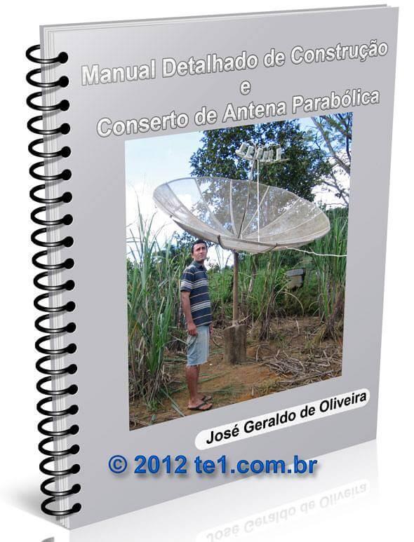 Manual detalhado de construção e conserto de antena parabólica telada + Dica de kit Carona para vários Satélites By Maluco mineiro