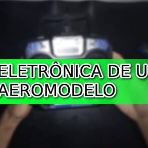 Aeromodelismo – Componentes de um Aeromodelo